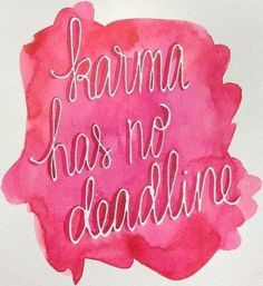 """Karma has no deadline"" quote via www.Facebook.com/WildWickedWomen"