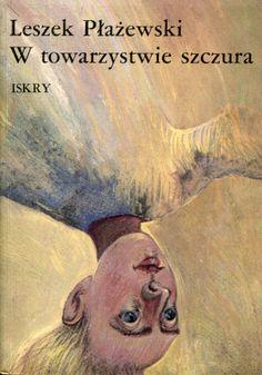 """""""W towarzystwie szczura"""" Leszek Płażewski  Cover by  Franciszek Maśluszczak Published by Wydawnictwo Iskry 1988"""