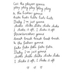 Shake it Off - Taylor Swift Lyrics ❤   Quotes   Pinterest ❤ liked on Polyvore featuring text, quotes, words, fillers, taylor swift, backgrounds, magazine, phrase and saying