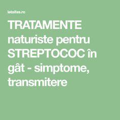 TRATAMENTE naturiste pentru STREPTOCOC în gât - simptome, transmitere Good To Know, Ale, Ale Beer, Ales, Beer