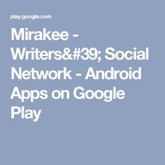 Mirakee - Writers' Social Network - Android Apps on Google Play