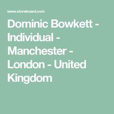 Dominic Bowkett - Individual - Manchester - London - United Kingdom