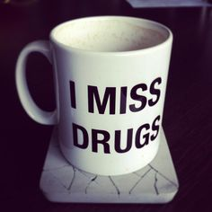 I Miss Drugs Coffee Cup . Reminisce over the good old days by ingesting your legal stimulants with the 'I Miss Drugs' coffee cup. Cute Mugs, Funny Mugs, Funny Gifts, Coffee Cups, Tea Cups, Coffee Coffee, Coffee Time, Tea Time, Love Drug