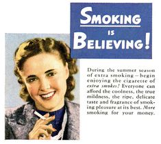 Ads were direct: the message was, smoking makes you feel better, more relaxed, cool, sexy. Now, looking back on it, I have trouble believing I ever fell for it.