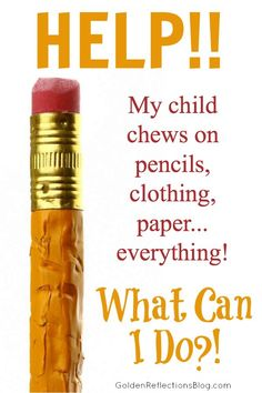 Does your sensory child chew all the time? Wonder what you can do to help? Read how! | www.GoldenReflectionsBlog.com