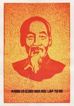 Nothing is more precious than independence and freedom - Ho Chi Minh. Beautiful poster, difficult times.