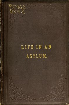 Life in an asylum: strange stories, saying and doings of madmen (1894)
