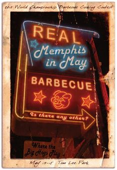 Real Memphis in May Barbecue Sign Old Neon Signs, Vintage Neon Signs, Vintage Ads, Memphis Bbq, Memphis Tennessee, Bbq Signs, Roadside Signs, Cooking Contest, Neon Nights