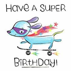 Have a super birthday (Katie Wood)