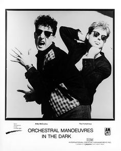 Orchestral Manoeuvres in the Dark (OMD)--why the hell not?