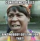 Sweet Brown on Conference Calls