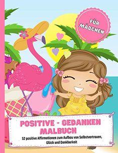 Positive-Gedanken-Malbuch für Mädchen: 52 positive Affirmationen zum Aufbau von Selbstvertrauen, Glück und Dankbarkei... Flamingo Gifts, Vegan, Disney Characters, Positive Affirmations, Positive Thoughts, Coloring Book, Grateful Heart, Self Confidence, Funny Stuff