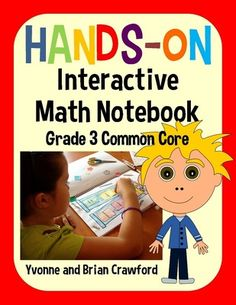 Interactive Math Notebook Hands-On Third Grade Common Core from Yvonne Crawford on TeachersNotebook.com (243 pages)
