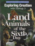 Apologia Land Animals of the Sixth Day/ worksheets, experiments and tests