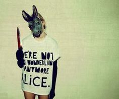 "Scary Alice In Wonderland ""Were Not In Wonderland Anymore Alice"""