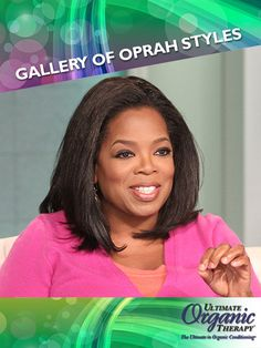 Oprah looks great with shoulder-length straight hair.    For more styles: www.facebook.com/UltimateOrganics