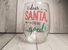 Dear Santa Define Good, Christmas Gift Funny Wine Glass Unique Gift, Cute Wine Glass, Stemless Wine Glass, Under10, Birthday Gift