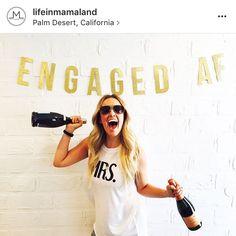 Engaged AF!   : IG: LifeInMamaLand