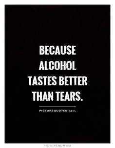 Funny sayings alcohol sad Best Ideas Favorite Quotes, Best Quotes, Funny Quotes, Qoutes, Mood Quotes, Life Quotes, Forgotten Quotes, Visual Statements, Wise Words