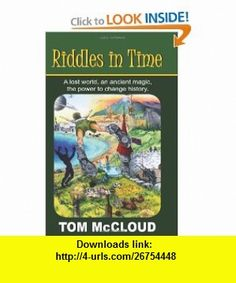 Riddles in Time (9781439232095) Tom McCloud, Desiree Nordin, John Griffin, Amy McCloud, Melissa Meechan , ISBN-10: 1439232091  , ISBN-13: 978-1439232095 ,  , tutorials , pdf , ebook , torrent , downloads , rapidshare , filesonic , hotfile , megaupload , fileserve