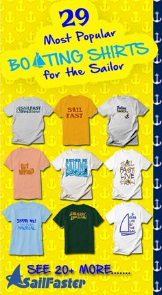 05a54c06b Check out the Most Popular Funny Boating Shirts and Nautical Gift Ideas  designed especially for sailors like you! SailFaster Designs has hundreds  of ...