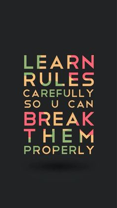 Learn Rules Carefully So You Can Break Them Properly - The iPhone Wallpapers Crazy Quotes, Badass Quotes, Quotes To Live By, Break The Rules Quotes, Change Quotes, Funny Attitude Quotes, Funny Quotes, Quotes Quotes, Attitude Status