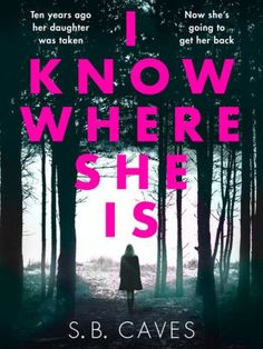 The NOOK Book (eBook) of the I Know Where She Is: a breathtaking thriller that will have you hooked from the first page by S. Caves at Barnes & Best Books To Read, Books To Buy, Good Books, Book Nerd, Book Club Books, Book Lists, Mystery Novels, Mystery Thriller, Thriller Books