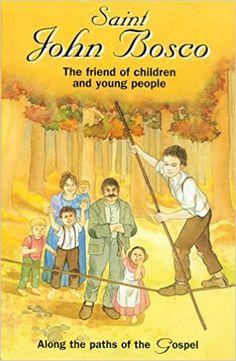 Saint John Bosco : The friend of children and young people: Carole Monmarche, The Salesians of Don Bosco, Augusta Curelli, Marianne Lorraine Trouve: 9780819870032: Amazon.com: Books