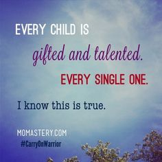Every Child is Gifted & Talented. Every Single One. #edchat #TU