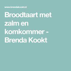 Broodtaart met zalm en komkommer - Brenda Kookt