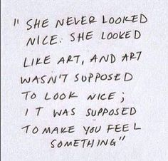 She was like art.