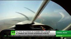Piloto alcanza su sueño de llegar a Crimea en avión diseñado por él – Video en RT