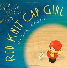 Red Knit Cap Girl by Naoko Stoop http://www.amazon.com/dp/0316129461/ref=cm_sw_r_pi_dp_MY54ub1P56NGP