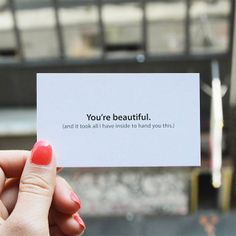You're Beautiful Cards - All spring and summer I want to hand something like this out and leave them on public transit.
