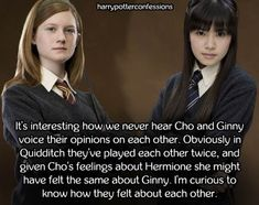 Its interesting how we never hear Cho and Ginny voice...