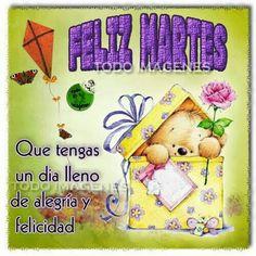 FELIZ MARTES DE ALEGRIA Y FELICIDAD!!