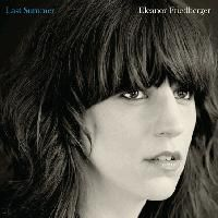 Eleanor Friedberger - Last Summer. Why did it take so long for me to get this, her solo debut? I can't wait to pick up her new one.