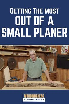 Getting the Most Out of a Small Planer