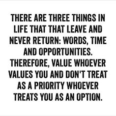 don't treat as a priority whoever treats you as an option.