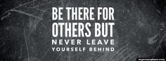 Be There For Others But Never Leave Yourself Behind Facebook Cover