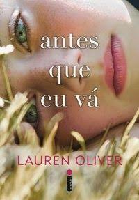 Antes Que Eu Vá - Lauren Oliver ~ Bebendo Livros