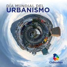 8 de noviembre, día mundial del Urbanismo. #gobiernodechihuhua #gobiernotransversal