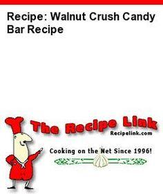 Recipe(tried): Walnut Crush Candy Bar Recipe - Recipelink.com