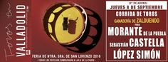 🗓Feria Taurina #Valladolid Jueves 8 Septiembre 2016  TOROS de #Zalduendo Morante Tour · Sebastián Castella · Alberto López Simón #FeriaTaurina #Feria #Toros #ValladolidEsTaurina #Arte #Cultura
