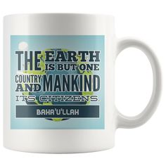 The earth is but one country -1- 11oz Mug - Design 4