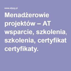 Menadżerowie projektów – AT wsparcie, szkolenia, certyfikaty. #doradztwo #menadzer #projekt