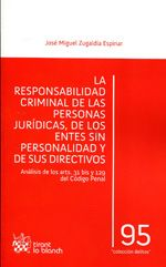 La responsabilidad criminal de las personas jurídicas, de los entes sin personalidad y de sus directivos : (análisis de los arts. 31 bis y 129 del Código Penal) / José Miguel Zugaldía Espinar