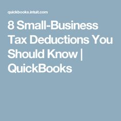 8 Small-Business Tax Deductions You Should Know   QuickBooks