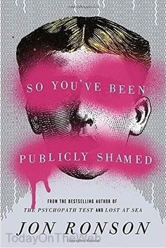 So You've Been Publicly Shamed (Hardcover) by Jon Ronson