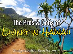 Thinking about moving to Hawaii? Here are some pros and cons about what it's like living there.